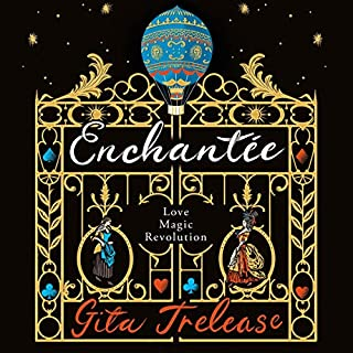 Enchantée                   By:                                                                                                                                 Gita Trelease                               Narrated by:                                                                                                                                 Justine Eyre                      Length: 12 hrs and 56 mins     4 ratings     Overall 4.8