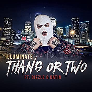 Thang or Two (feat. Bizzle & Datin)