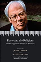Rorty and the Religious: Christian Engagements with a Secular Philosopher