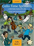 Cello Time Sprinters + CD: A third book of pieces for cello by Kathy Blackwell (21-Jul-2005) Paperback