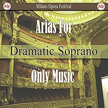 Arias for Dramatic Soprano. Only Music (Instrumental Version)