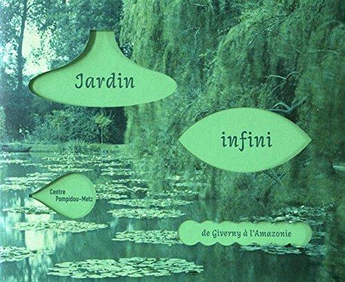 Jardin infini - de giverny a l'amazonie (CATALOGUES D'EXPOSI