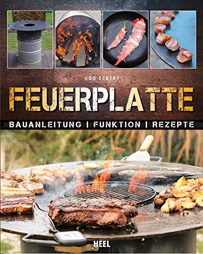 Feuerplatte: Bauanleitung - Funktion - Rezepte