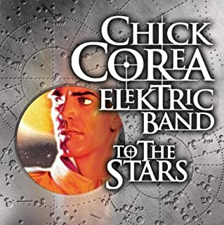Corea, Chick Electric Band To The Stars Jazz Rock/Fusion
