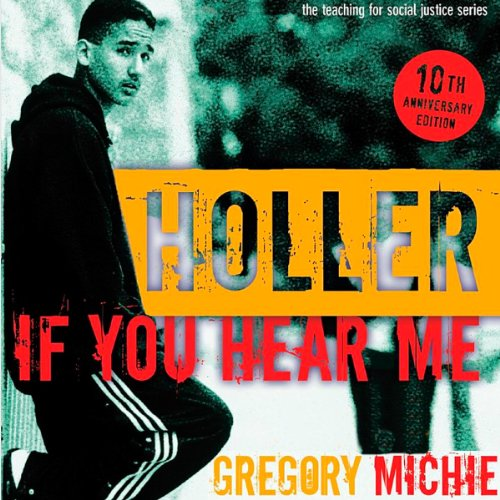 Holler If You Hear Me: The Education of a Teacher and His Students, Second Edition Audiobook By Gregory Michie cover art