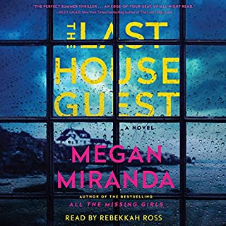 The Last House Guest                   By:                                                                                                                                 Megan Miranda                               Narrated by:                                                                                                                                 Rebekkah Ross                      Length: 10 hrs and 2 mins     Not rated yet     Overall 0.0