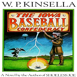 The Iowa Baseball Confederacy                   By:                                                                                                                                 W. P. Kinsella                               Narrated by:                                                                                                                                 Grover Gardner                      Length: 8 hrs and 24 mins     25 ratings     Overall 3.9