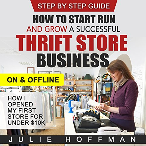 How to Start Run and Grow a Successful Thrift Store Business on and Offline audiobook cover art