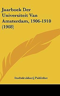 Jaarboek Der Universiteit Van Amsterdam, 1906-1910 (1908)