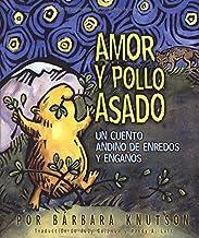 Amor Y Pollo Asado: Un Cuente De Estafadores De Enredos Y Enganos (Spanish Edition)