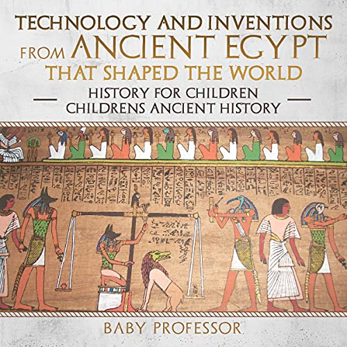 Technology and Inventions from Ancient Egypt That Shaped the World cover art