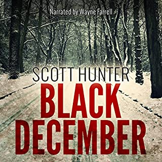 Black December                   By:                                                                                                                                 Scott Hunter                               Narrated by:                                                                                                                                 Wayne Farrell                      Length: 6 hrs and 57 mins     1 rating     Overall 5.0