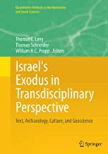 Israel's Exodus in Transdisciplinary Perspective: Text, Archaeology, Culture, and Geoscience (Quantitative Methods in the ...