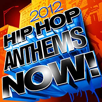 Hip Hop Anthems Now! 2012