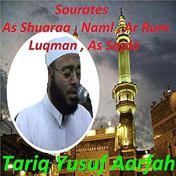 Sourates As Shuaraa , Naml , Ar Rum , Luqman , As Sajda (Quran)