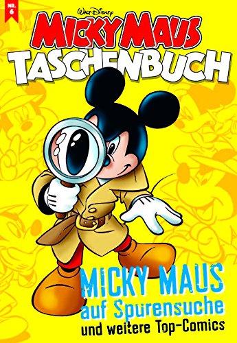 Micky Maus Taschenbuch Nr. 06: Micky Maus auf Spurensuche und weitere Top-Comics