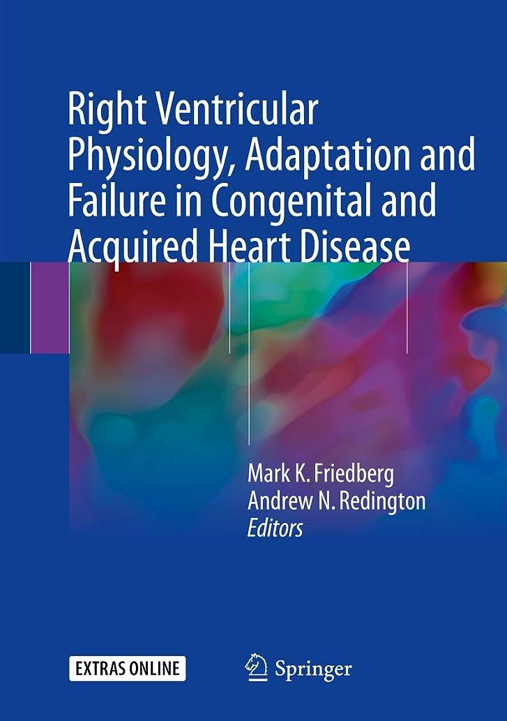 振る舞う漏斗花に水をやるRight Ventricular Physiology, Adaptation and Failure in Congenital and Acquired Heart Disease (English Edition)
