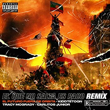 El Que No Salta Es Paco (feat. Tracy McGrady) (Remix)