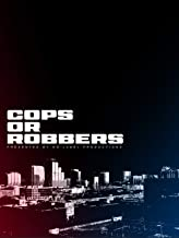 Cops or Robbers