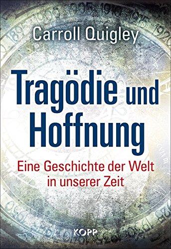 Tragödie und Hoffnung: Eine Geschichte der Welt in unserer Zeit
