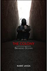 The Colony: Breaking Down Kindle Edition