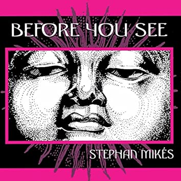 Before You See