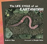 The Life Cycle of an Earthworm (Tony Stead Nonfiction Independent Reading...