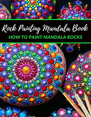 Rock Painting Mandala Book how to paint Mandala Rocks: The Art of Stone Painting   Rock Painting Books for Adults with different Templates   Mandala rock painting Books   Scribble Stones