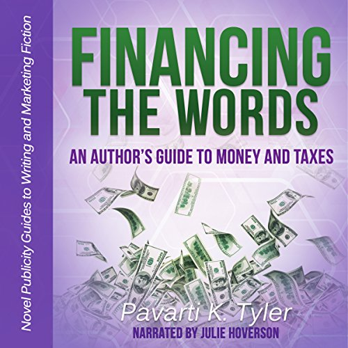 Financing the Words: An Author's Guide to Money and Taxes audiobook cover art
