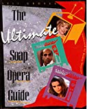 The Ultimate Soap Opera Guide: The Inside Scoop on Your Favorite Daytime Soaps