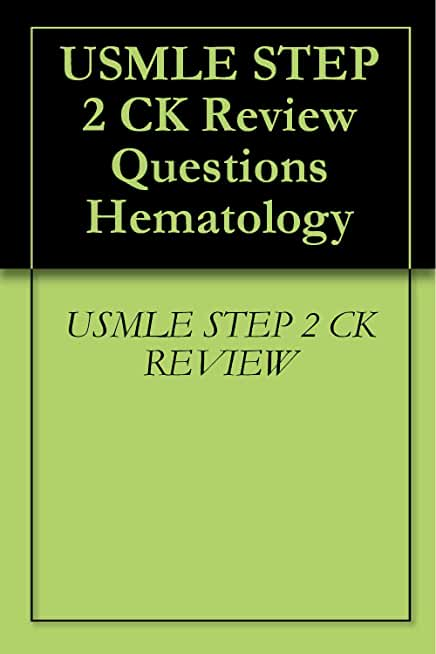USMLE STEP 2 CK Review Questions Hematology (English Edition)