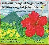 Hibiscus rouge et jardin fleuri : Edition bilingue français-créole