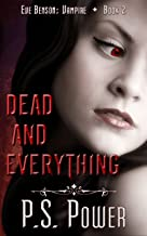 Dead and Everything (Eve Benson: Vampire Book 2)