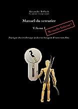 Manuel du Serrurier, Volume 1, Nouvelle édition: Pratique du crochetage et des techniques d'ouverture fine (French Edition)