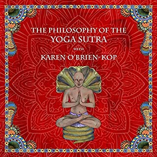 The Philosophy of the Yoga Sutra with Karen O'Brien-Kop cover art