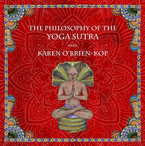 The Philosophy of the Yoga Sutra with Karen O'Brien-Kop audiobook cover art