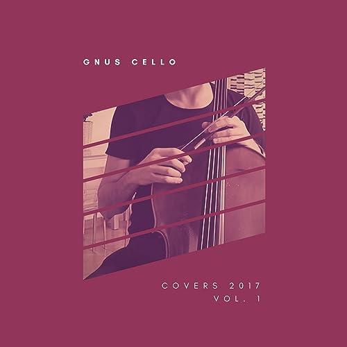 Covers 2017, Vol  1 (Cello and Piano) by GnuS Cello on