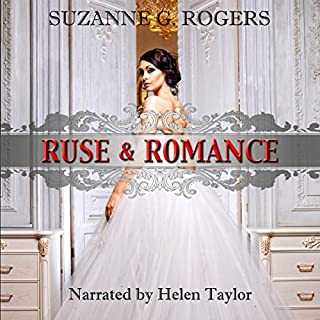 Ruse & Romance     The Beaucroft Girls, Book 1              By:                                                                                                                                 Suzanne G. Rogers                               Narrated by:                                                                                                                                 Helen Taylor                      Length: 4 hrs and 43 mins     66 ratings     Overall 4.5
