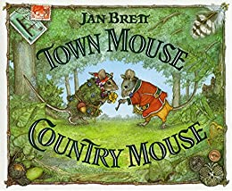 Town Mouse Country Mouse by [Jan Brett]