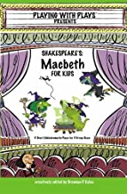 Shakespeare's Macbeth for Kids: 3 Short Melodramatic Plays for 3 Group Sizes (Playing with Plays) by Brendan P. Kelso (15-Oct-2009) Paperback