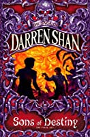 Sons of Destiny (The Saga of Darren Shan) by Darren Shan(2005-10-04)