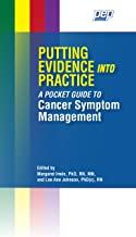 Putting Evidence Into Practice: A Pocket Guide to Cancer Symptom Management