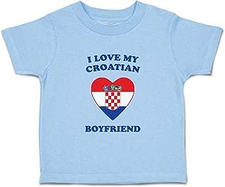 Custom Baby & Toddler T-Shirt I Love My Croatian Boyfriend Boy Girl Clothes