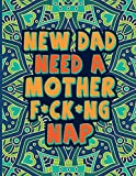 New Dad Need A Mother F#ck#ng Nap, A Sweary Coloring Book for Dad