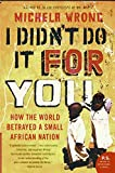 I Didn't Do It for You: How the World...