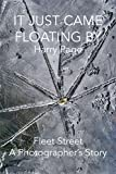 It Just Came Floating By: Fleet Street A Photographer
