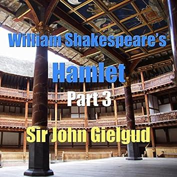 William Shakespeare's Hamlet Part. 3