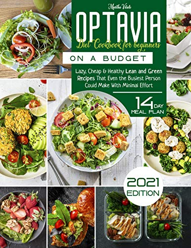 Optavia Diet Cookbook For Beginners on a Budget: Lazy, Cheap and Healthy Lean and Green Recipes That Even the Busiest Person Could Make With Minimal Effort