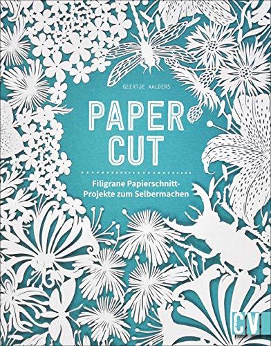 Papercut. Filigrane Papierschnitt-Projekte. Blumen-, Tiermotive und Buchstaben ganz einfach ausschneiden. In verschiedenen Schwierigkeitsstufen und ... Papierschnitt-Projekte zum Selbermachen