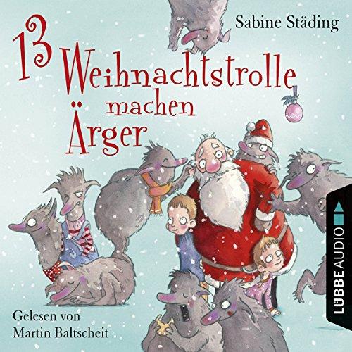 13 Weihnachtstrolle machen Ärger audiobook cover art